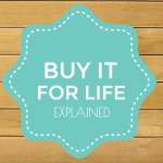 Buy it for life explained (Infographic)