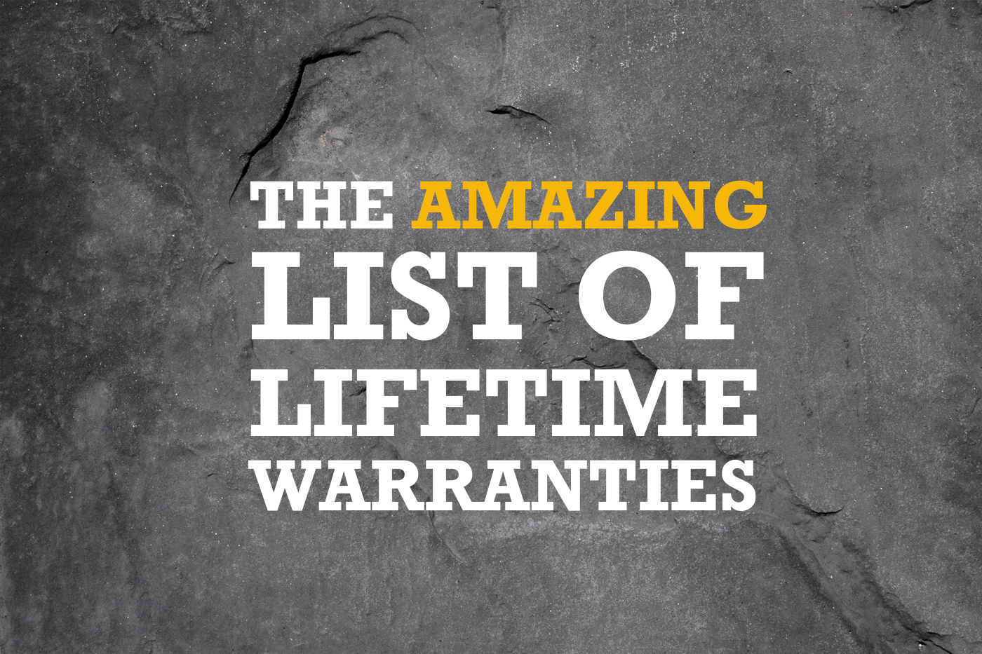The Amazing List of Lifetime Warranties / Guarantees | Buy it for life (BIFL)