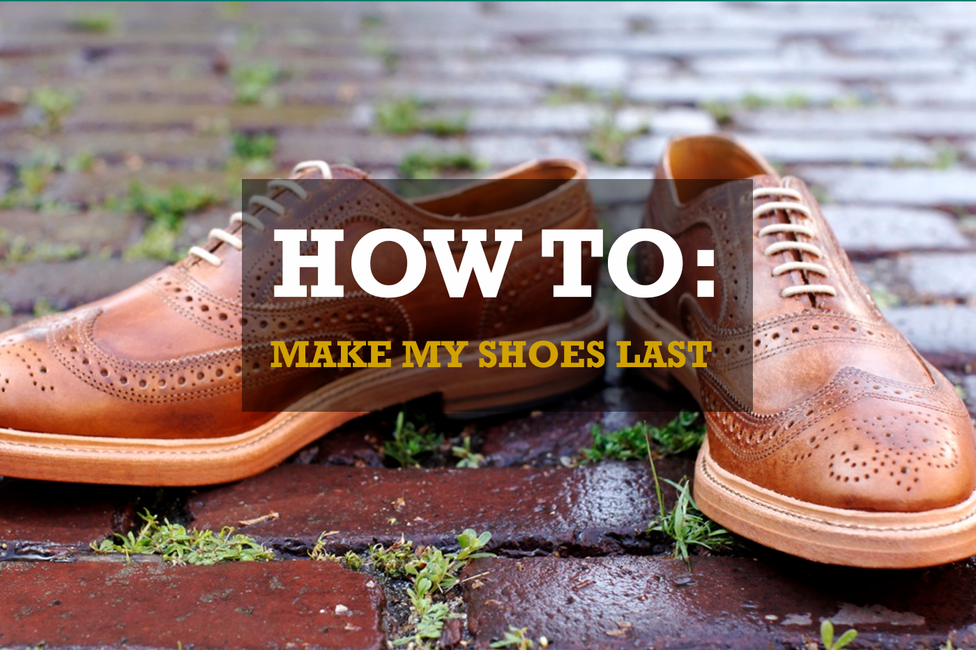 5 ways to make shoes last longer | Buy it for life BIFL