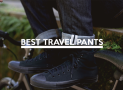 The 5 most comfortable travel pants that are also durable