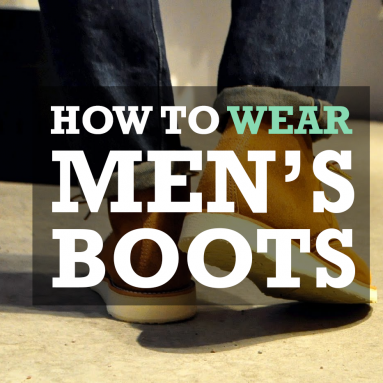 How to wear men's boots – The definitive guide