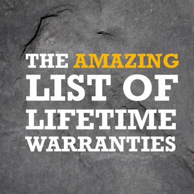 The Amazing List of Lifetime Warranties / Guarantees