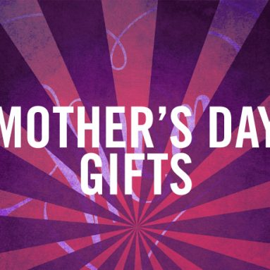10 Mother's Day Gifts that she'll actually like